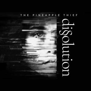 the-pineapple-thief-dissolution-rock-lanzamientos-sin-categoria